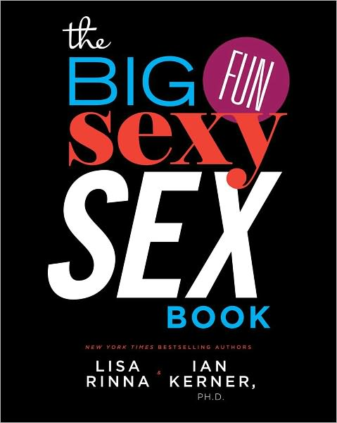 Jess's Review of The Big Fun Sexy Sex Book by Lisa Rinna & Ian Kerner PhD