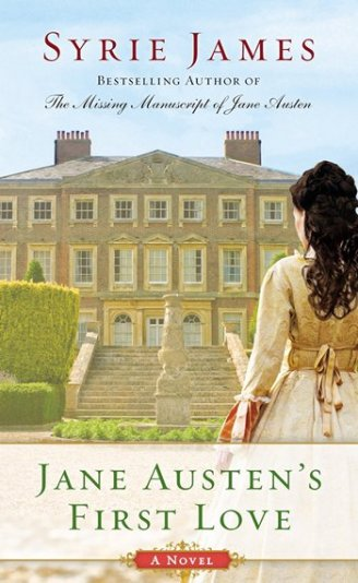 Jane Austen's First Love by Syrie James 2014 x 350